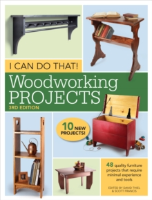 I Can Do That! Woodworking Projects : 48 quality furniture projects that require minimal experience and tools, Paperback Book