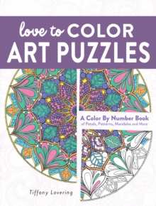 Love to Color Art Puzzles : A Color By Number Books of Petals, Patterns, Mandalas and More, Paperback / softback Book