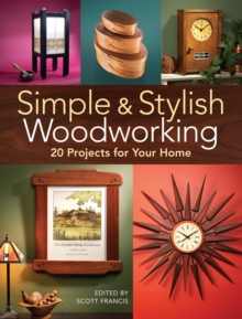 Simple & Stylish Woodworking : 20 Projects for Your Home, Paperback / softback Book