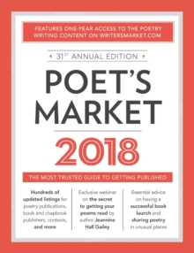 Poet's Market 2018 : The Most Trusted Guide for Publishing Poetry, Paperback / softback Book