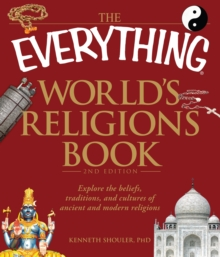The Everything World's Religions Book : Explore the beliefs, traditions, and cultures of ancient and modern religions, Paperback / softback Book