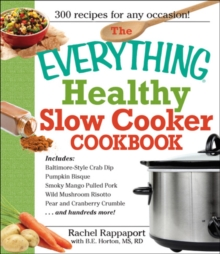The Everything Healthy Slow Cooker Cookbook, Paperback / softback Book