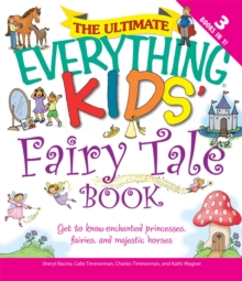 The Ultimate Everything Kids' Fairy Tale Book : Get to know enchanted princesses, fairies, and majestic horses, EPUB eBook