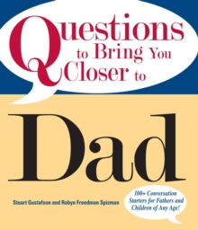 Questions To Bring You Closer To Dad : 100+ Conversation Starters for Fathers and Children of Any Age!, EPUB eBook