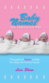 Baby Names Your Child Can Live With : Thousands Of Names To Help You Make The Perfect Choice, EPUB eBook