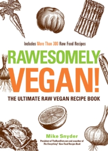 Rawesomely Vegan! : The Ultimate Raw Vegan Recipe Book, EPUB eBook