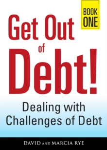 Get Out of Debt! Book One : Dealing with Challenges of Debt, EPUB eBook