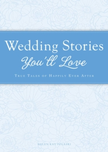 Wedding Stories You'll Love : True tales of happily ever after, EPUB eBook