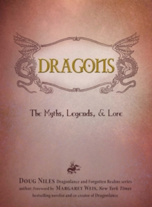 Dragons : The Myths, Legends, and Lore, Hardback Book