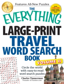 The Everything Large-Print Travel Word Search Book, Volume II : Circle the world with easy-to-read word search puzzles, Paperback / softback Book