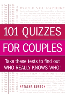 101 Quizzes for Couples : Take These Tests to Find Out Who Really Knows Who!, Paperback / softback Book