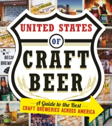 The United States Of Craft Beer : A Guide to the Best Craft Breweries Across America, Paperback / softback Book