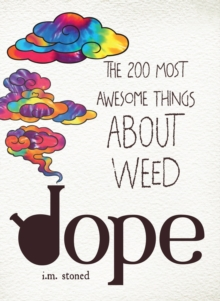 Dope : The 200 Most Awesome Things About Weed, Paperback / softback Book