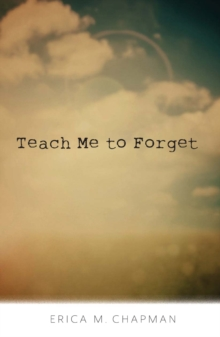 Teach Me to Forget, Hardback Book