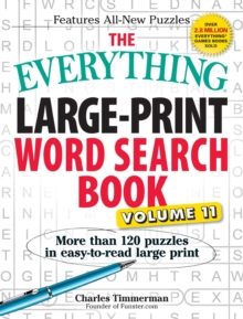 The Everything Large-Print Word Search Book, Volume 11 : More Than 120 Puzzles in Easy-To-Read Large Print, Paperback / softback Book