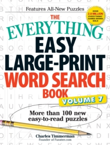 The Everything Easy Large-Print Word Search Book, Volume 7 : More Than 100 New Easy-to-read Puzzles, Paperback / softback Book