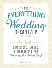 The Everything Wedding Organizer : Checklists, charts, and worksheets for planning the perfect day!, Spiral bound Book