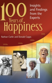 100 Years of Happiness : Insights and Findings from the Experts, Hardback Book