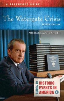 The Watergate Crisis : A Reference Guide, 2nd Edition, Hardback Book