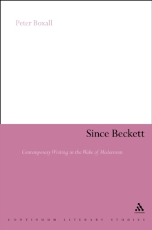 Since Beckett : Contemporary Writing in the Wake of Modernism, EPUB eBook