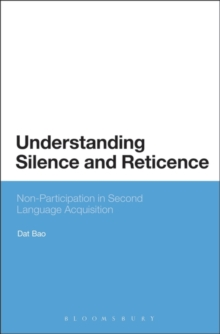 Understanding Silence and Reticence : Ways of Participating in Second Language Acquisition, Hardback Book