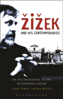 Zizek and his Contemporaries : On the Emergence of the Slovenian Lacan, Paperback / softback Book