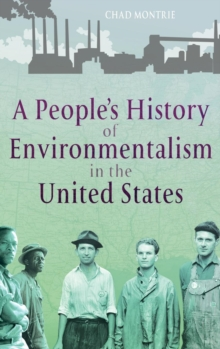 A People's History of Environmentalism in the United States, Hardback Book