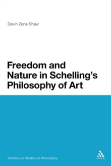 Freedom and Nature in Schelling's Philosophy of Art, Paperback / softback Book