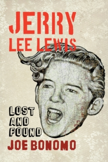 Jerry Lee Lewis : Lost and Found, Paperback / softback Book