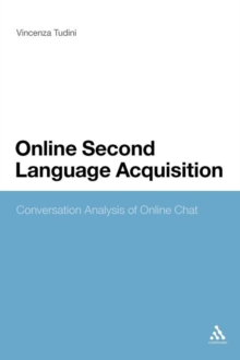 Online Second Language Acquisition : Conversation Analysis of Online Chat, Paperback / softback Book
