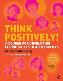 Thinking Positively, Staying on Top : Coping Skills for Adolescents, Paperback Book