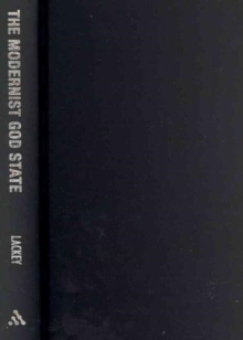 The Modernist God State : A Literary Study of the Nazis' Christian Reich, Hardback Book