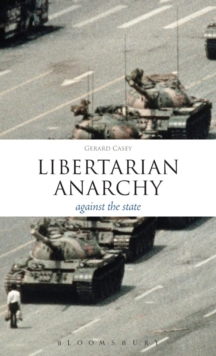 Libertarian Anarchy : Against the State, Hardback Book