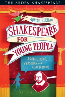 Shakespeare for Young People : Productions, Versions and Adaptations, Paperback / softback Book