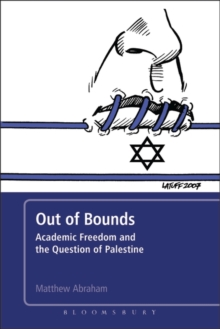 Out of Bounds : Academic Freedom and the Question of Palestine, Paperback / softback Book