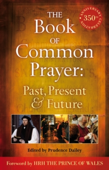 The Book of Common Prayer: Past, Present and Future, Paperback Book