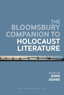 The Bloomsbury Companion to Holocaust Literature, Hardback Book