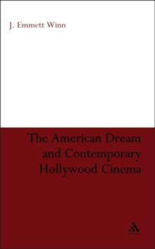 The American Dream and Contemporary Hollywood Cinema, Paperback / softback Book