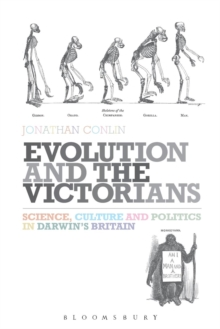 Evolution and the Victorians : Science, Culture and Politics in Darwin's Britain, Paperback / softback Book