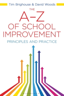 The A-Z of School Improvement : Principles and Practice, Paperback / softback Book