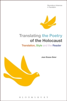Translating the Poetry of the Holocaust : Translation, Style and the Reader, Hardback Book