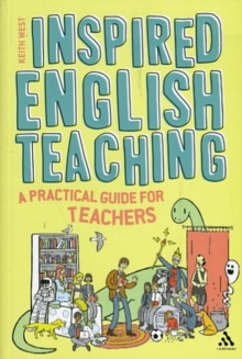 Inspired English Teaching : A Practical Guide for Trainee and Practicing Teachers, Paperback / softback Book