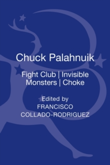Chuck Palahniuk : Fight Club, Invisible Monsters, Choke, Hardback Book
