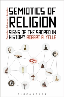 Semiotics of Religion : Signs of the Sacred in History, Hardback Book