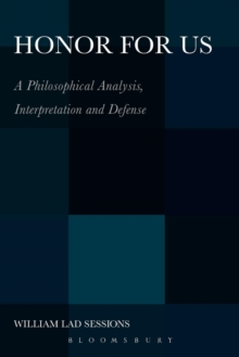 Honor for Us : A Philosophical Analysis, Interpretation and Defense, Paperback Book