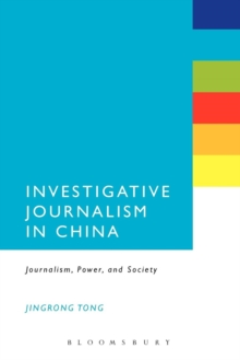 Investigative Journalism in China : Journalism, Power, and Society, Paperback / softback Book