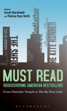 Must Read: Rediscovering American Bestsellers : From Charlotte Temple to The Da Vinci Code, Hardback Book