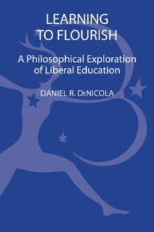 Learning to Flourish : A Philosophical Exploration of Liberal Education, Hardback Book