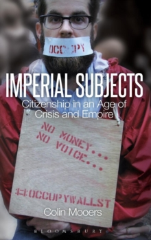 Imperial Subjects : Citizenship in an Age of Crisis and Empire, Hardback Book