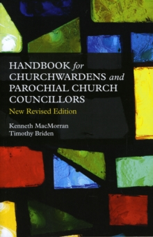 A Handbook for Churchwardens and Parochial Church Councillors, Paperback / softback Book